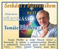 Tom� Pfeiffer - Setk�n� s biotronikem