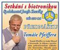 Tom� Pfeiffer - Setk�n� s biotronikou