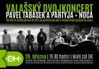 Valašský dvojkoncert nabídne Pavla Tabáska s Partyjou a vsetínskou Nocu