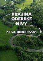 Krajina Oderské nivy. 30 let CHKO Poodří